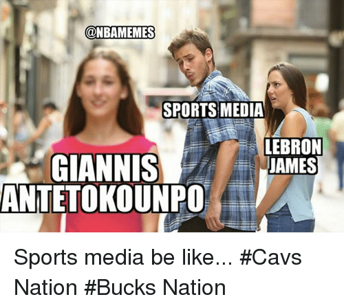 Be Like, Cavs, and LeBron James: @NBAMEMES  SPORTS MEDIA  LEBRON  JAMES  ANTETOKOUNPO Sports media be like... #Cavs Nation #Bucks Nation