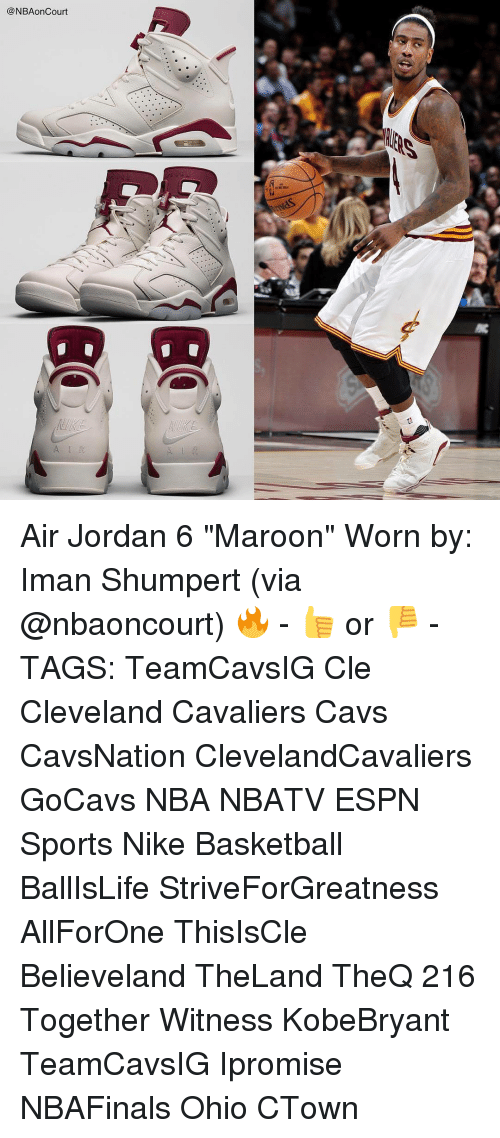 """Air Jordan, Cavs, and Cleveland Cavaliers: @NBAon Court Air Jordan 6 """"Maroon"""" Worn by: Iman Shumpert (via @nbaoncourt) 🔥 - 👍 or 👎 - TAGS: TeamCavsIG Cle Cleveland Cavaliers Cavs CavsNation ClevelandCavaliers GoCavs NBA NBATV ESPN Sports Nike Basketball BallIsLife StriveForGreatness AllForOne ThisIsCle Believeland TheLand TheQ 216 Together Witness KobeBryant TeamCavsIG Ipromise NBAFinals Ohio CTown"""
