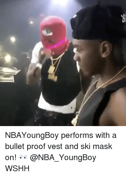 Proofs: NBAYoungBoy performs with a bullet proof vest and ski mask on! 👀 @NBA_YoungBoy WSHH