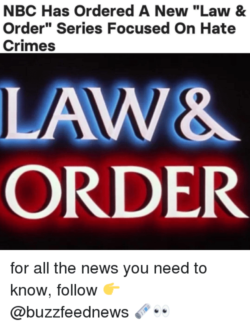 """News, Relatable, and Law & Order: NBC Has Ordered A New """"Law &  Order"""" Series Focused On Hate  Crimes  ORDER for all the news you need to know, follow 👉 @buzzfeednews 🗞👀"""