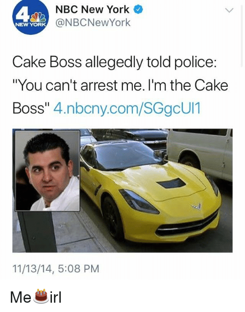 You Can T Arrest Me I M The Cake Boss