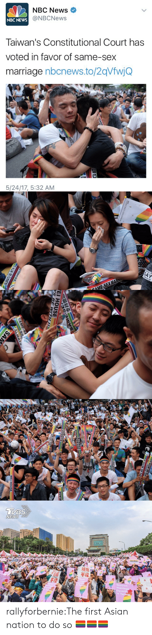 marriage equality: NBC News  @NBCNews  NBC  NEWS  Taiwan's Constitutional Court has  voted in favor of same-sex  marriage nbcnews.to/2qVfwjQ  5/24/17, 5:32 AM   EGALIZ  RRIAGE  MA  OME-SEX   EI HOUSE   NEWS  平權  Marriage  Equality  Tai rallyforbernie:The first Asian nation to do so 🏳️‍🌈🏳️‍🌈🏳️‍🌈