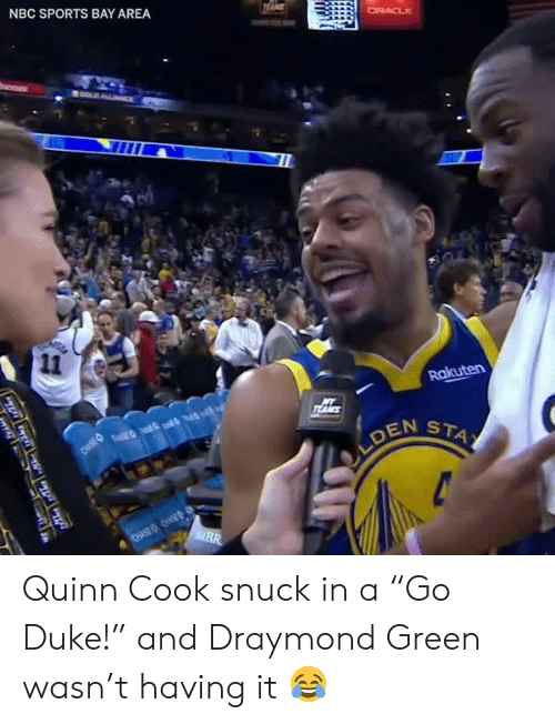 "Draymond Green: NBC SPORTS BAY AREA  EN ST Quinn Cook snuck in a ""Go Duke!"" and Draymond Green wasn't having it 😂"