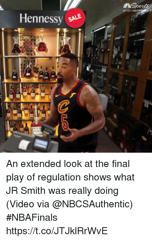 Hennessy, J.R. Smith, and Sports: @NBCSAUTHEN IC 4  Hennessy sNE An extended look at the final play of regulation shows what JR Smith was really doing   (Video via @NBCSAuthentic) #NBAFinals  https://t.co/JTJklRrWvE