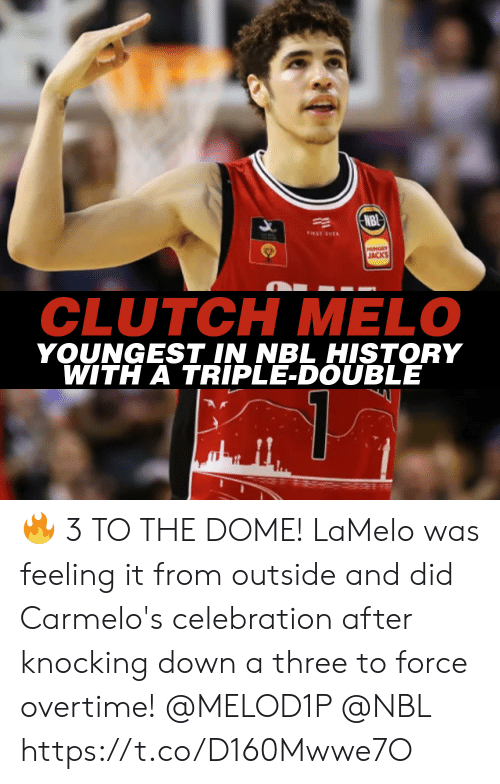 triple: NBI  FIRST EVER  HUNGRY  JACKS  CLUTCH MELO  YOUNGEST IN NBL HISTORY  WITH A TRIPLE-DOUBLE 🔥 3 TO THE DOME!  LaMelo was feeling it from outside and did Carmelo's celebration after knocking down a three to force overtime! @MELOD1P @NBL https://t.co/D160Mwwe7O
