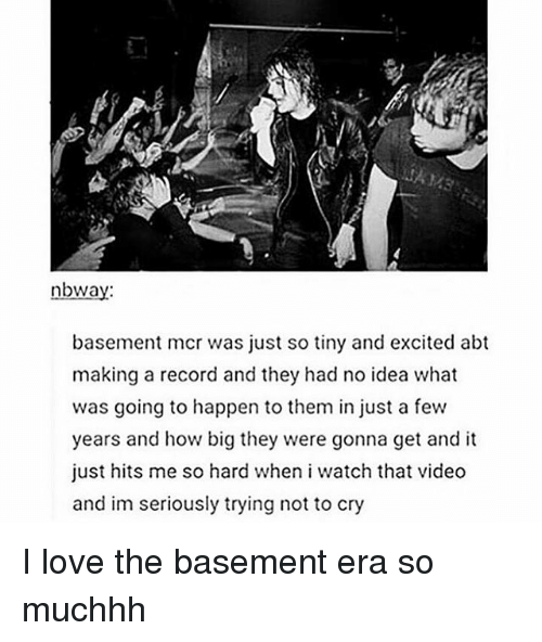 Nbwa Basement Mcr Was Just So Tiny And Excited Abt Making