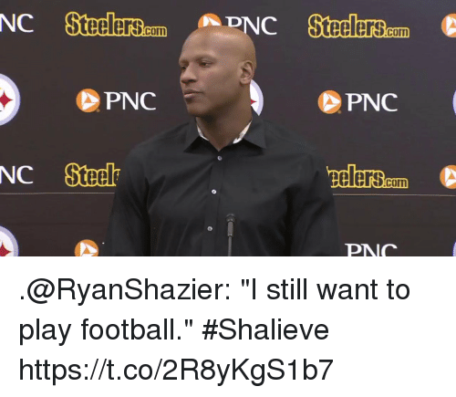 "Cum, Football, and Memes: NC SteelerBam  C SteelerS.cum  coIn  .com  PNC  PNC  elers  CO  PNNC .@RyanShazier: ""I still want to play football."" #Shalieve https://t.co/2R8yKgS1b7"