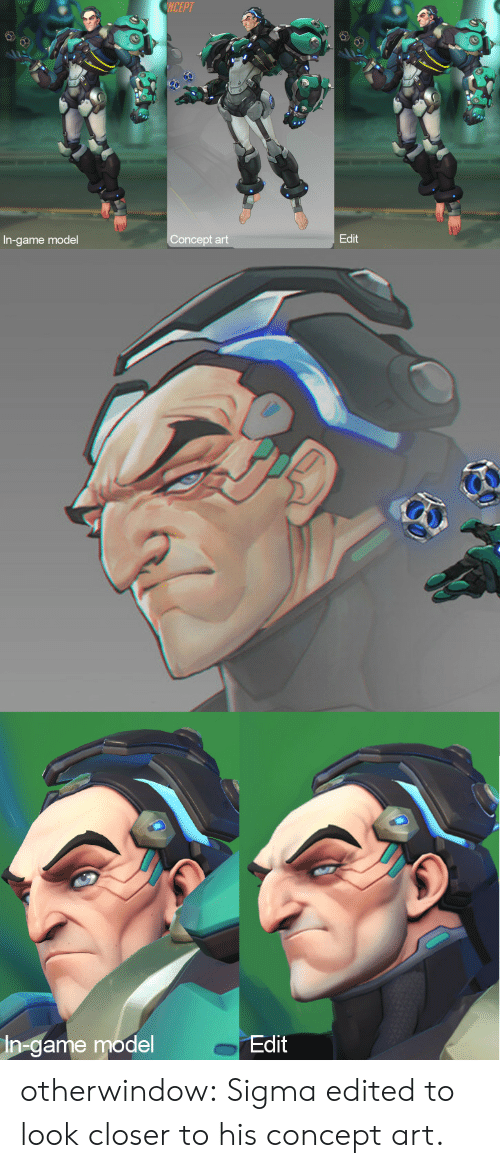 concept art: NCEPT  Edit  Concept art  In-game model   In-game model  Edit otherwindow:    Sigma edited to look closer to his concept art.