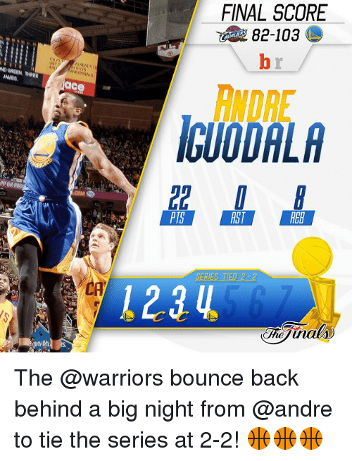 iguodala: ND GREEN, THREE  PORRER  ace  FINAL SCORE  ANDRE  IGUODALA  PIS  RST  RER  1214 The @warriors bounce back behind a big night from @andre to tie the series at 2-2! 🏀🏀🏀