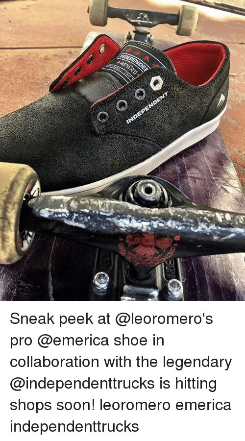 Peeked: NDEPE  NDENT  0 Sneak peek at @leoromero's pro @emerica shoe in collaboration with the legendary @independenttrucks is hitting shops soon! leoromero emerica independenttrucks