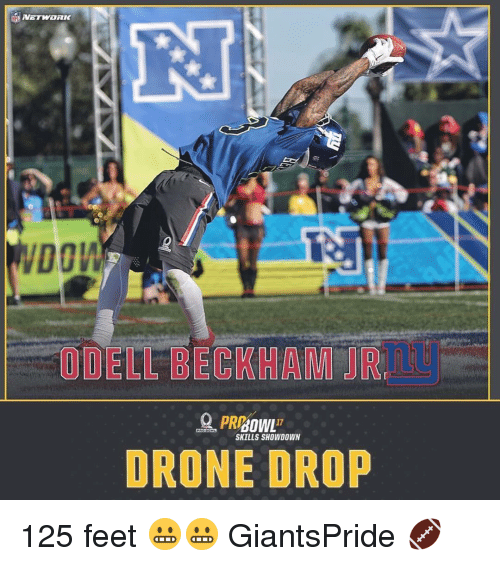 Drone, Memes, and Drones: NDOW  ODE BECKHAM JR  dOWL  17  SKILLS SHOWDOWN  DRONE DROP 125 feet 😬😬 GiantsPride 🏈