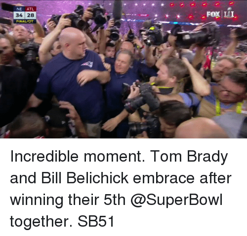 Bradying: NE  ATL  34 28  FINAL/OT  Fox LI Incredible moment. Tom Brady and Bill Belichick embrace after winning their 5th @SuperBowl together. SB51