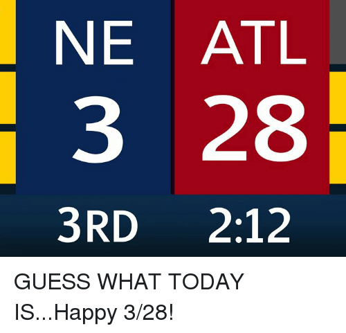 Nfl, Guess, and Happy: NE IATL  3 28  3RD 2:12 GUESS WHAT TODAY IS...Happy 3/28!