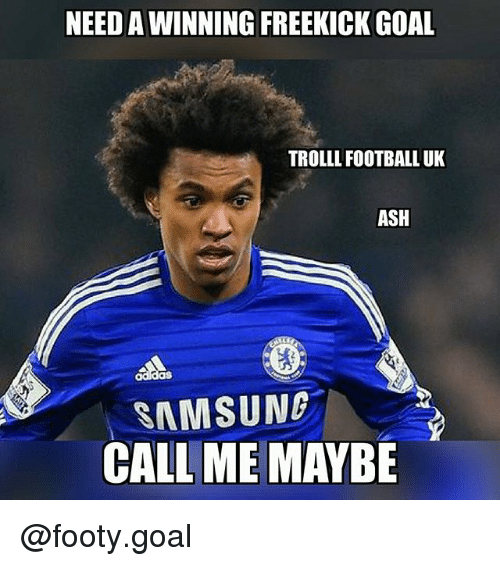 Ash, Call Me Maybe, and Football: NEED A WINNING FREEKICK GOAL  TROLLL FOOTBALL UK  ASH  SAMSUNG  CALL ME MAYBE @footy.goal