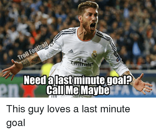 Call Me Maybe, Memes, and 🤖: Need alast minute goal?  Call Me Maybe This guy loves a last minute goal