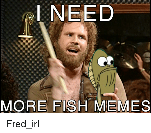 25 best memes about fred the fish fishing meme and for Fred the fish