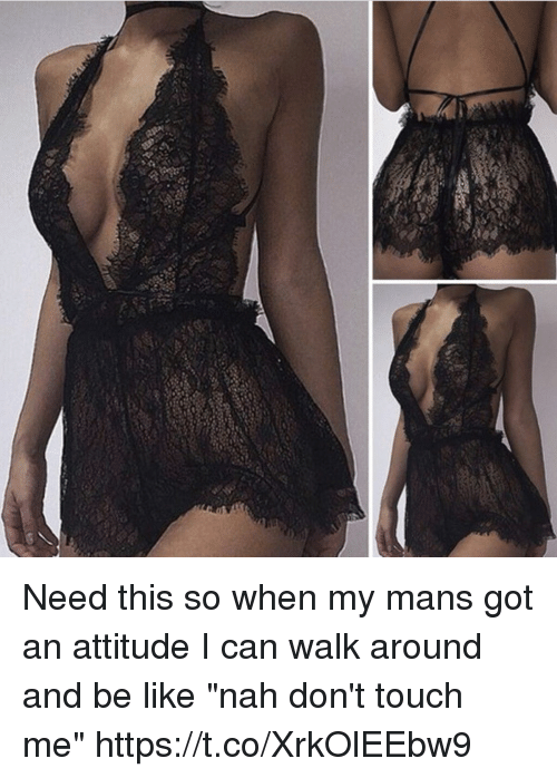 "Be Like, Attitude, and Got: Need this so when my mans got an attitude I can walk around and be like ""nah don't touch me"" https://t.co/XrkOlEEbw9"