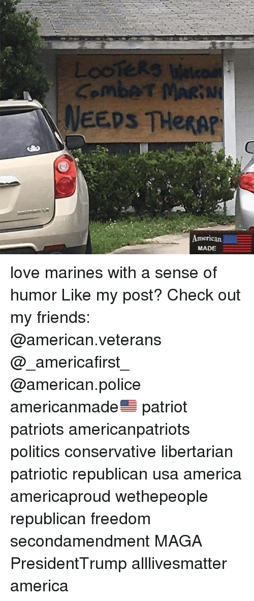 All Lives Matter: NEEDS THeRAP  merican  MADE love marines with a sense of humor Like my post? Check out my friends: @american.veterans @_americafirst_ @american.police americanmade🇺🇸 patriot patriots americanpatriots politics conservative libertarian patriotic republican usa america americaproud wethepeople republican freedom secondamendment MAGA PresidentTrump alllivesmatter america