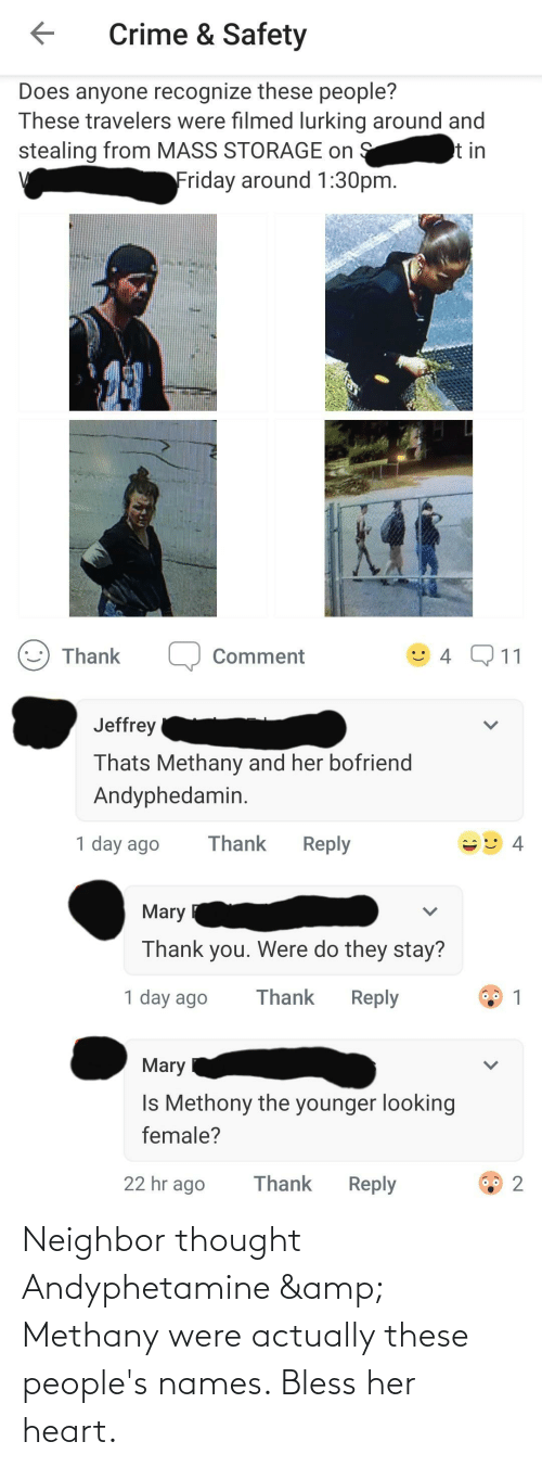 Heart, Thought, and Her: Neighbor thought Andyphetamine & Methany were actually these people's names. Bless her heart.