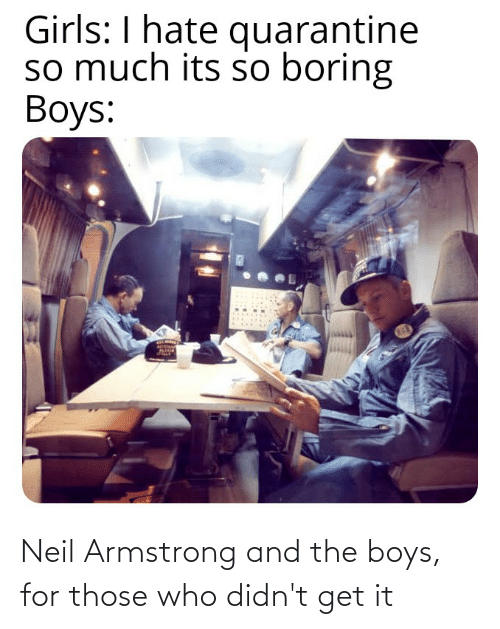 Neil: Neil Armstrong and the boys, for those who didn't get it