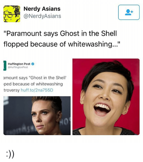 """Pedding: Nerdy Asians  (a Nerdy Asians  """"Paramount says Ghost in the Shell  flopped because of whitewashing...'  Huffington Post  @Huffington Post  amount says """"Ghost in the Shell  ped because of whitewashing  troversy  huff, to/2na755D :))"""