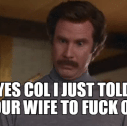 Not Surprised Face: NES COLI JUST TOLD  UR WIFE TO FUCK O