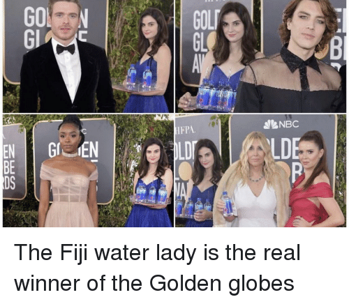 nes: NES  EBD The Fiji water lady is the real winner of the Golden globes
