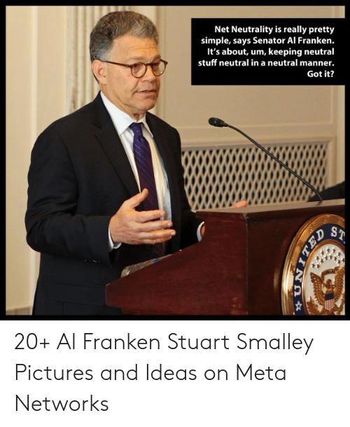 stuart smalley: Net Neutrality is really pretty  simple, says Senator Al Franken.  It's about, um, keeping neutral  stuff neutral in a neutral manner.  C.  Got it? 20+ Al Franken Stuart Smalley Pictures and Ideas on Meta Networks