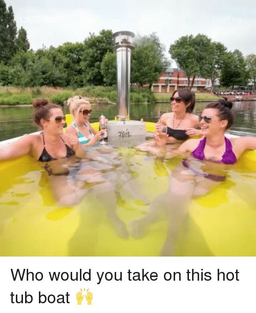hot tubs: net, Who would you take on this hot tub boat 🙌