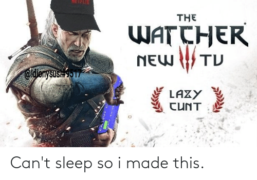 New Tv: NETELIA  THE  WATCHER  NEW TV  Oldienysus9517  LAZY  CUNT Can't sleep so i made this.