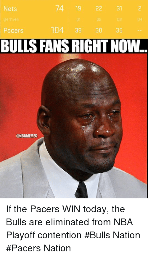 nba playoff: Nets  104 39  Pacers  30  BULLS FANS RIGHT NOW  @NBAMEMES If the Pacers WIN today, the Bulls are eliminated from NBA Playoff contention  #Bulls Nation #Pacers Nation