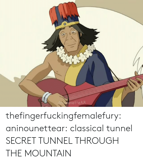 secret tunnel: nette thefingerfuckingfemalefury: aninounettear: classical tunnel SECRET TUNNEL THROUGH THE MOUNTAIN