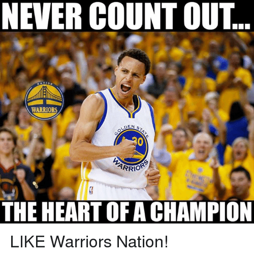 Nba, Heart, and Warriors: NEVER COUNT OUT  WARRIORS  DEN  ARRIOR  THE HEART OF ACHAMPION LIKE Warriors Nation!
