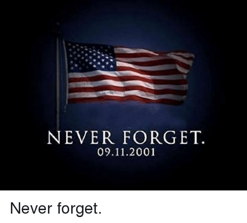 dank: NEVER FORGET.  09.11.2001 Never forget.