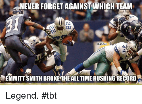 Nflmemes: NEVER FORGET AGAINST WHICH TEAM!  NFLMEME  EMMITTSMITH BROKETHEALL TIME RUSHINGRECORD  A  44  uu Legend. #tbt