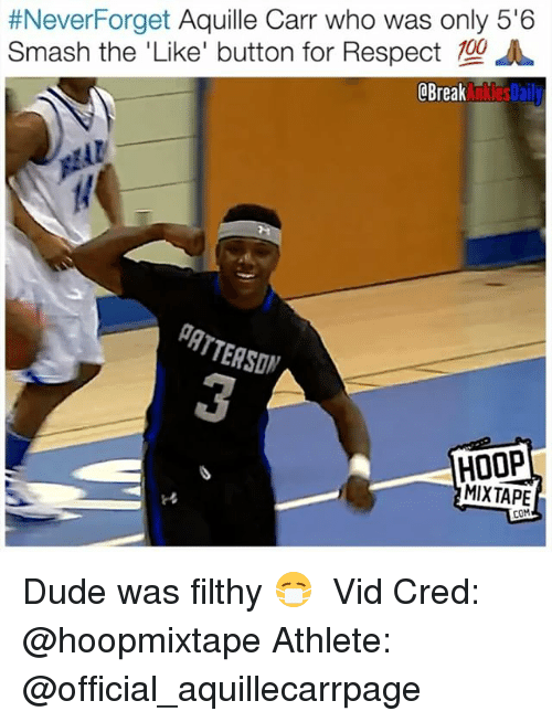 Anaconda, Dude, and Memes:  #Never Forget Aquille Carr who was only 5'6  Smash the 'Like' button for Respect 100 A  Break  EASON  HOOP  MIXTAPE  COM Dude was filthy 😷 ⠀ Vid Cred: @hoopmixtape Athlete: @official_aquillecarrpage