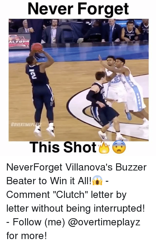 "Villanova: Never Forget  BOVERTIMEP  This Shot NeverForget Villanova's Buzzer Beater to Win it All!😱 - Comment ""Clutch"" letter by letter without being interrupted! - Follow (me) @overtimeplayz for more!"