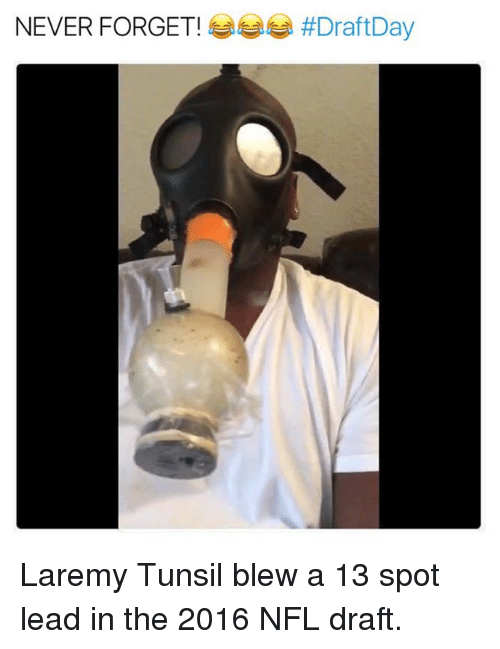 Nfl, NFL Draft, and Never: NEVER FORGET!  HDraftDay Laremy Tunsil blew a 13 spot lead in the 2016 NFL draft.