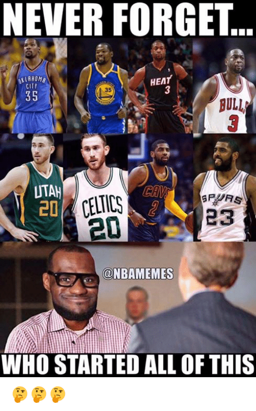 Nba, Heat, and Spurs: NEVER FORGET  KLAHOM  CITY  HEAT  3  35  35  BULL  UTAH  SPURS  CELTICG  23  @NBAMEMES  WHO STARTED ALL OF THIS 🤔🤔🤔