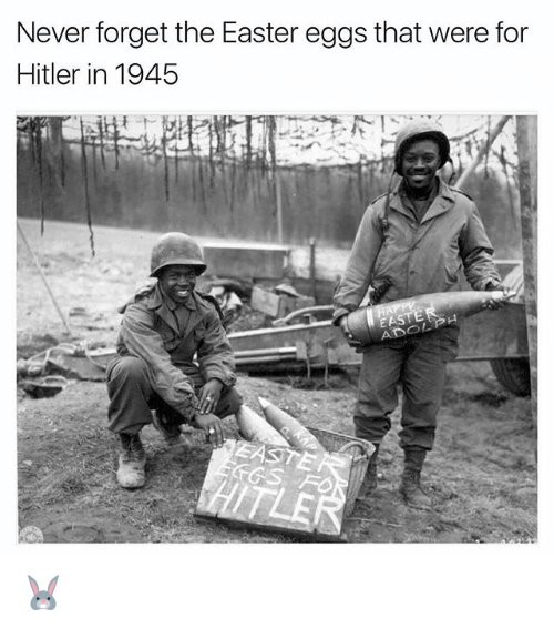 Easter, Memes, and Hitler: Never forget the Easter eggs that were for  Hitler in 1945  pH  OL  EASTE 🐰