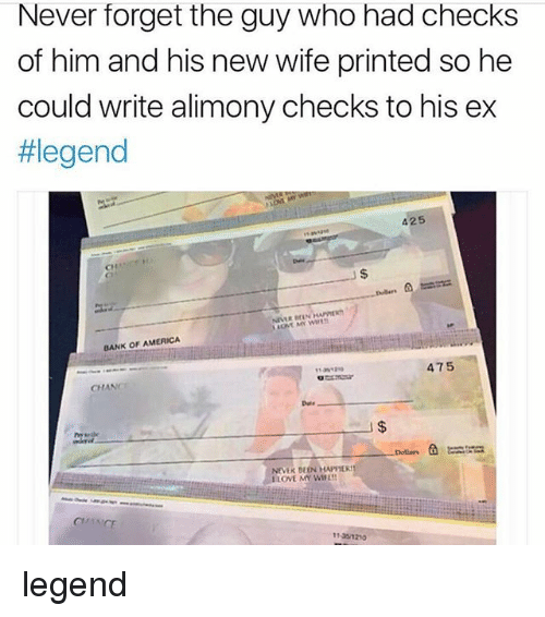 America, Bank, and Bank of America: Never forget the guy who had checks  of him and his new wife printed so he  could write alimony checks to his ex  #legend  425  CH  Dulers  BANK OF AMERICA  475  11312  CHANC  Dele  I$  NEVER BEEN HAPPIER  LLOVE MY WIL  CHANCE  11-30/1210 legend