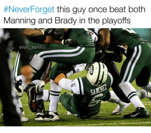 nfl memes:  #Never Forget  this guy once beat both  Manning and Brady in the playoffs  NFL MEMES