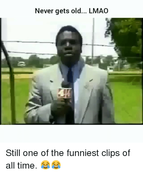 Never Gets Old: Never gets old... LMAO Still one of the funniest clips of all time. 😂😂