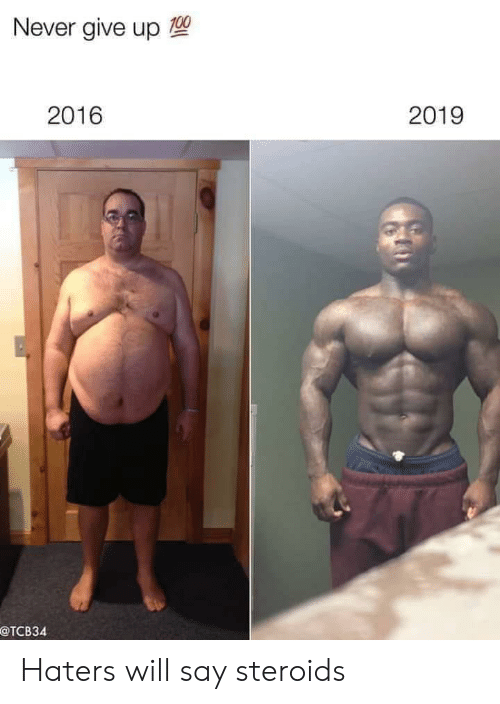 never give up: Never give up 0  2019  2016  СТСВЗ4 Haters will say steroids