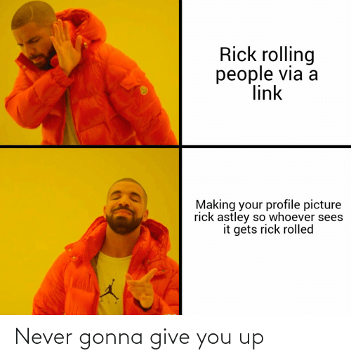 You Up: Never gonna give you up