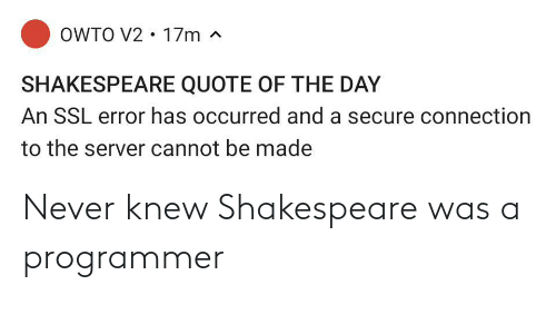 programmer: Never knew Shakespeare was a programmer