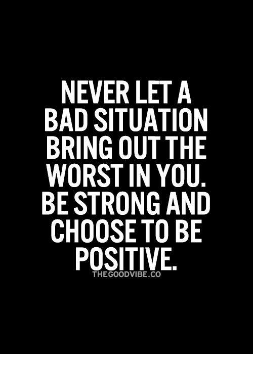 good vibe: NEVER LET A  BAD SITUATION  BRING OUT THE  WORST IN YOU  BE STRONG AND  CHOOSE TO BE  POSITIVE.  THE GOOD VIBE CO