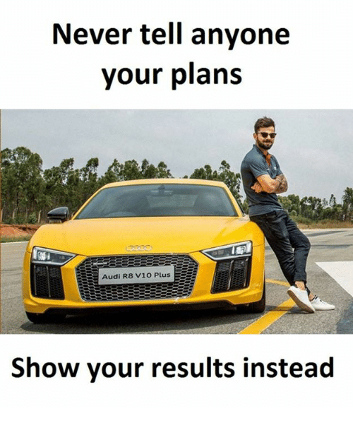 Never Tell Anyone Your Plans Audi R8 V10 Plus Show Your