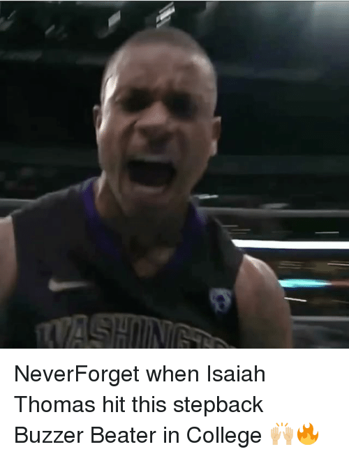 buzzer beater: NeverForget when Isaiah Thomas hit this stepback Buzzer Beater in College 🙌🏼🔥
