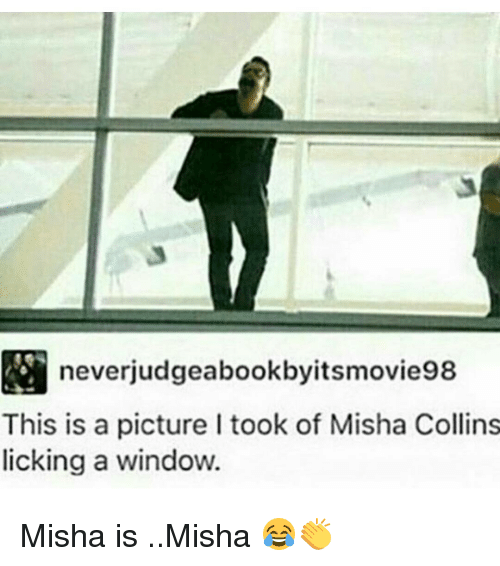 Funny misha collins memes of 2017 on sizzle teleports for Window licker meme
